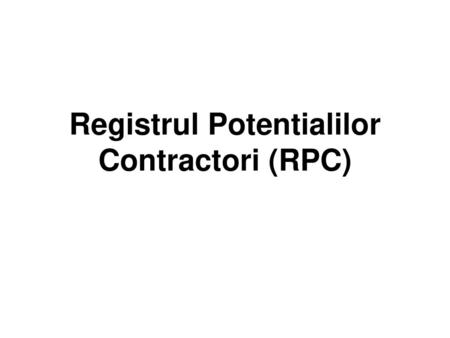 Registrul Potentialilor Contractori (RPC)