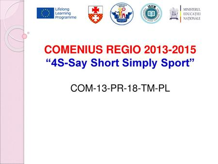 "COMENIUS REGIO ""4S-Say Short Simply Sport"""