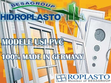 MODELE USI PVC 100% MADE IN GERMANY.