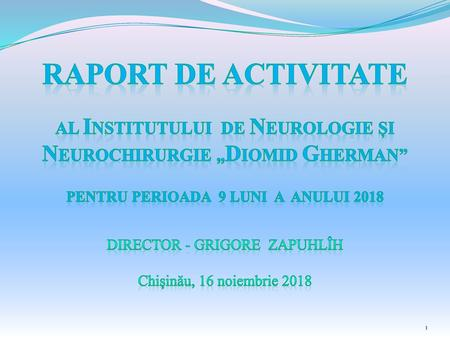 "RAPORT DE ACTIVITATE NEUROCHIRURGIE ""DIOMID GHERMAN"""