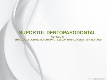 SUPORTUL DENTOPARODONTAL